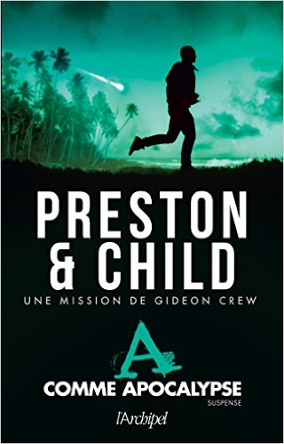 A comme Apocalypse - Douglas Preston, Lincoln Child